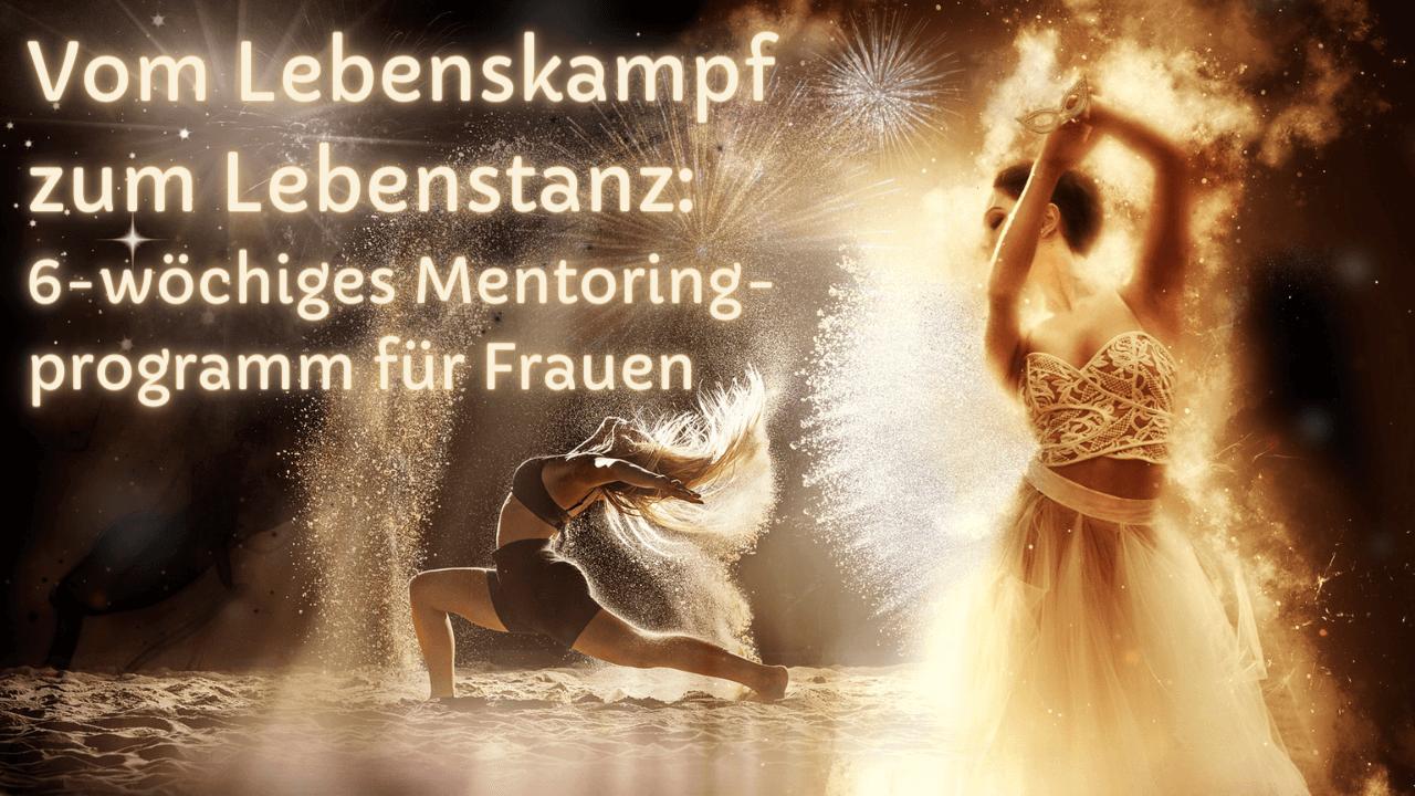 Vom Lebenskampf zum Lebenstanz –  Das Mentoringprogramm für Frauen