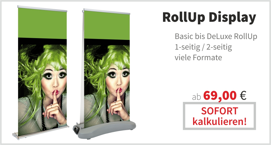 Roll UP Basic oder DeLuxe kalkulieren