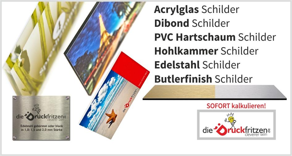 Acrylglas Schilder, Dibond Schilder, Edelstahl Schilder, Butlerfinish Schilder, PVC Hartschaum Schilder kalkulieren