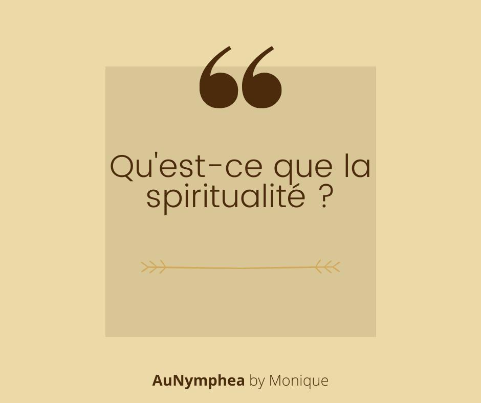Qu'est-ce que la spiritualité ?