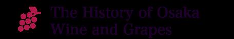 The History of Osaka  Wine and Grapes