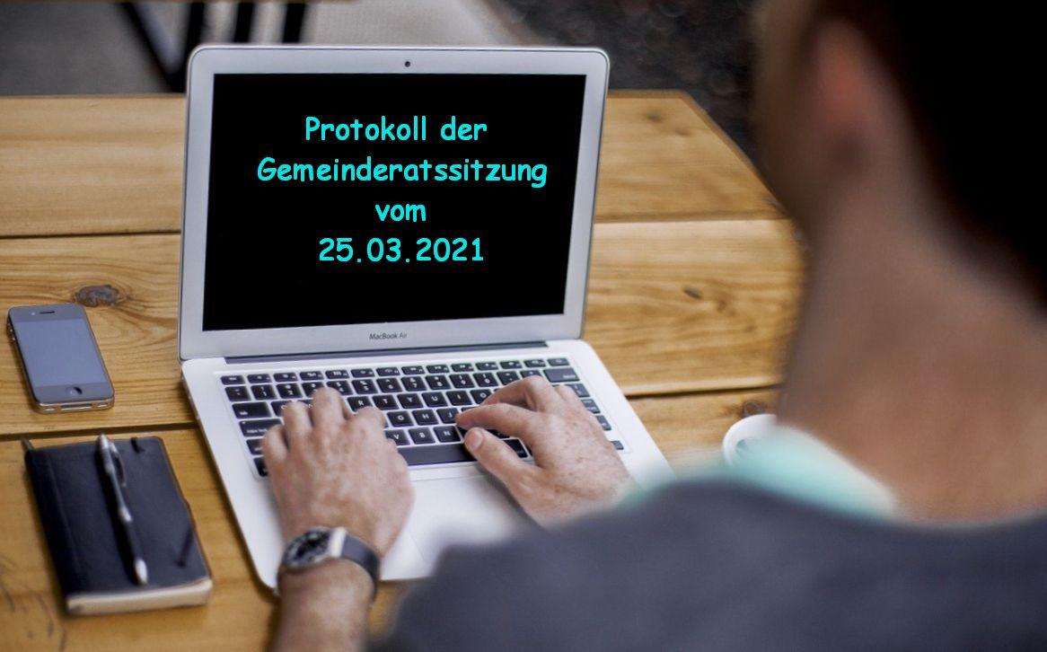 Protokoll der Gemeinderatssitzung vom 25.03.2021