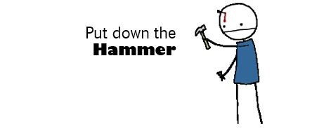 Put down the hammer - Lose weight without dieting