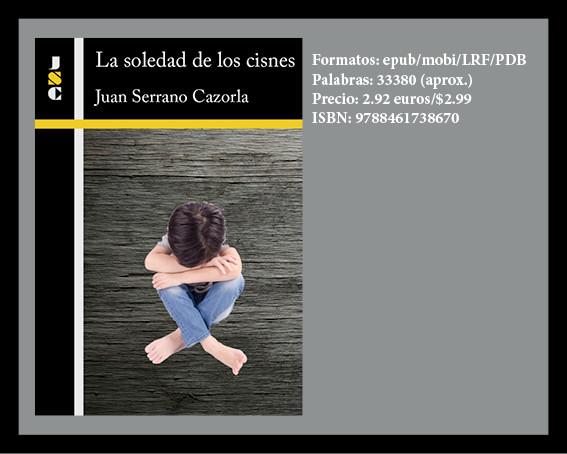 Portada de la novela 'La soledad de los cisnes' (versión digital), cuyo autor es Juan Serano Cazorla.