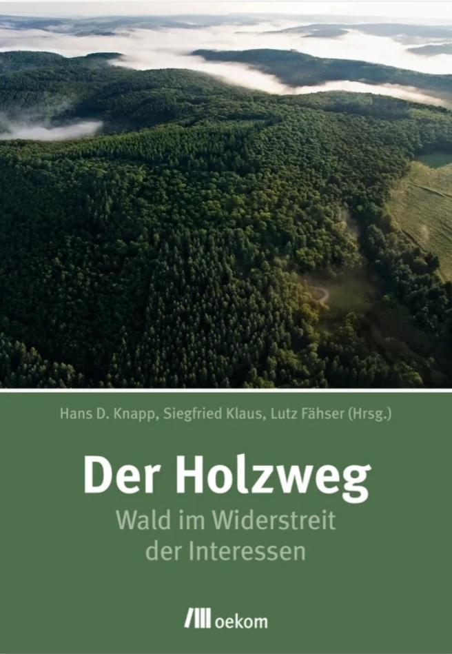 Buchneuerscheinung Waldschutz: DER HOLZWEG - Wald im Widerstreit der Interessen