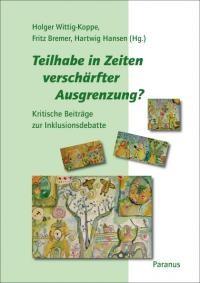 Teilhabe in Zeiten verschärfter Ausgrenzung, Inklusion, Paranus Verlag, Hartwig Hansen, Herausgeber