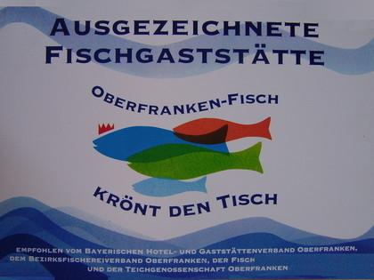 """Ausgezeichnete Fischgaststätte. """" OBERFRANKEN-FISCH KRÖNT DEN TISCH""""."""