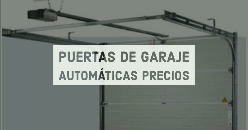 Puertas de garaje autom ticas precios mavisa sistemas for Precio de puertas enrollables