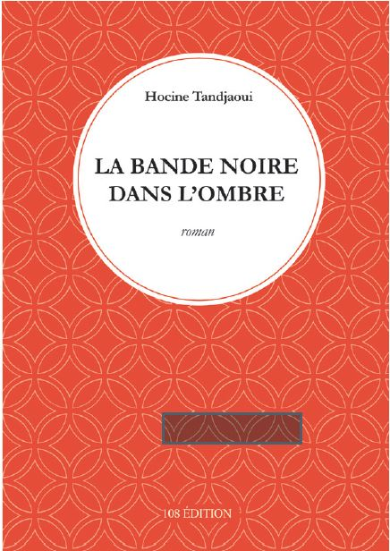 couverture du livre la bande noire dans l'ombre de Hocine Tandjaoui
