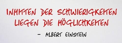 Zitat Albert Einstein Inmitten der Schwierigkeiten liegen die Möglichkeiten