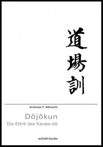 Dôjôkun. - Verfasser: Andreas F. Albrecht