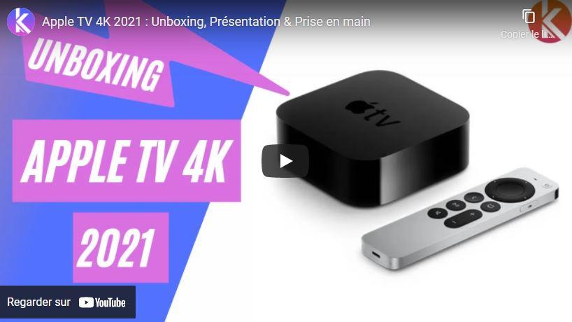 Apple TV 4K unboxing et présentation