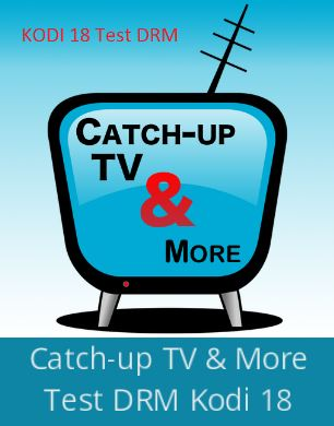 Installer l'add-on Catch-up TV & More TestDRM sur Kodi pour regarder les Replay TV FR avec DRM