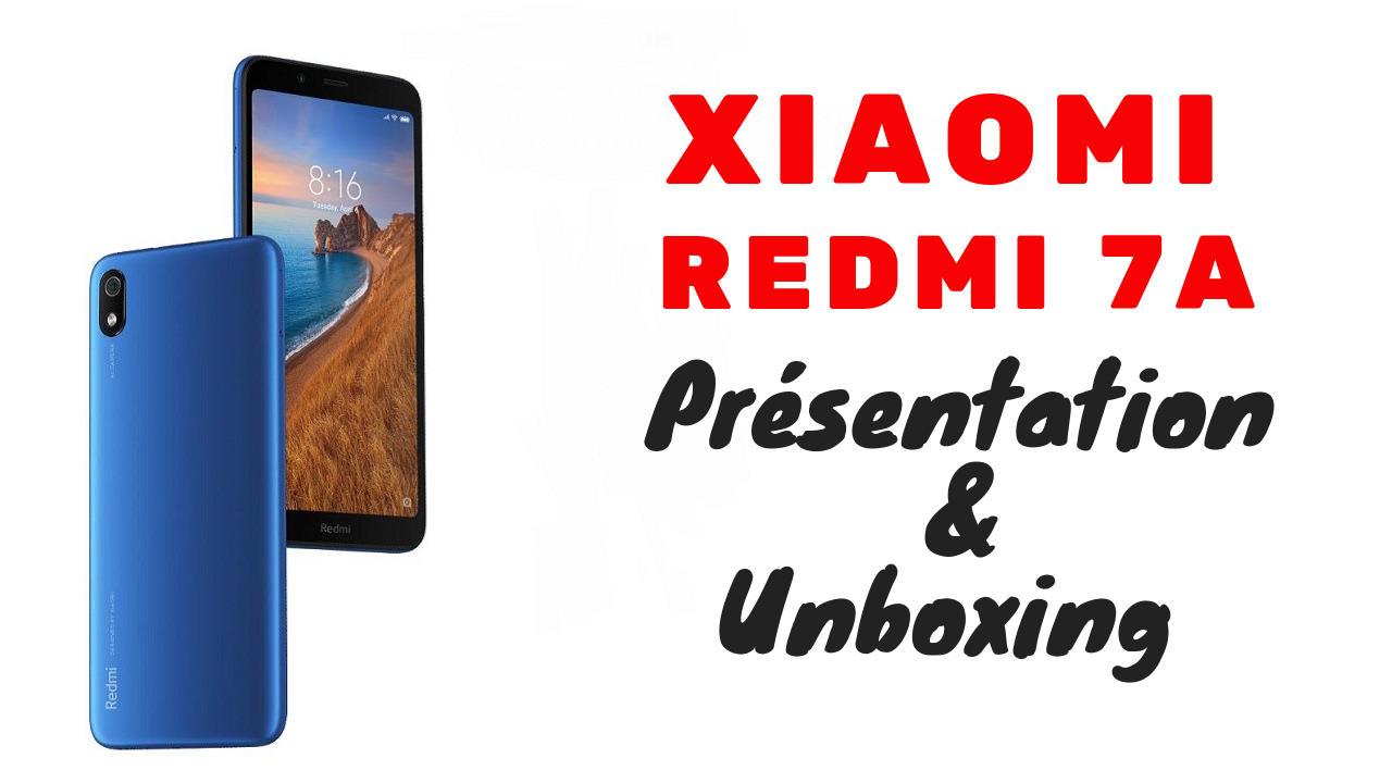Redmi 7A : Présentation et unboxing du lowcost de Xiaomi