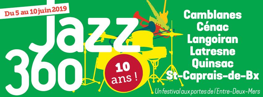 Bandeau 10 ans Festival JAZZ360 2019, du mercredi 5 juin au lundi 10 juin 2019. Graphisme : Ulysse Badorc