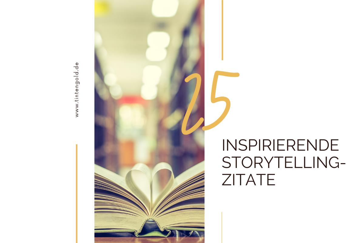 25 inspirierende Storytelling-Zitate