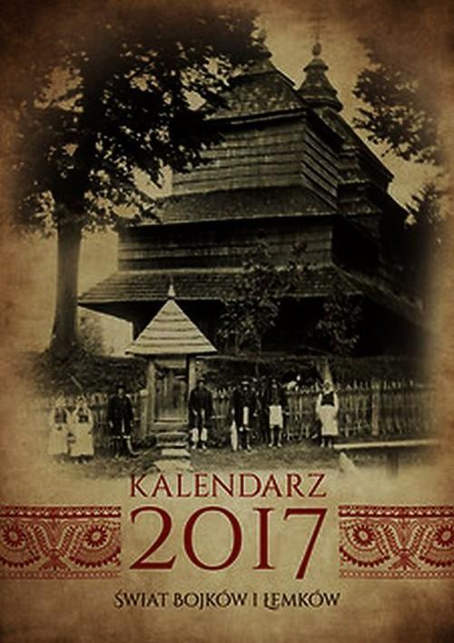 Kalendarz 2017. Świat Bojków i Łemków