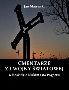 Cmentarze z I wojny światowej w Beskidzie Niskim i na Pogórzu