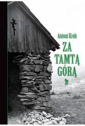 Za tamta gora : wspomnienia lemkowskie