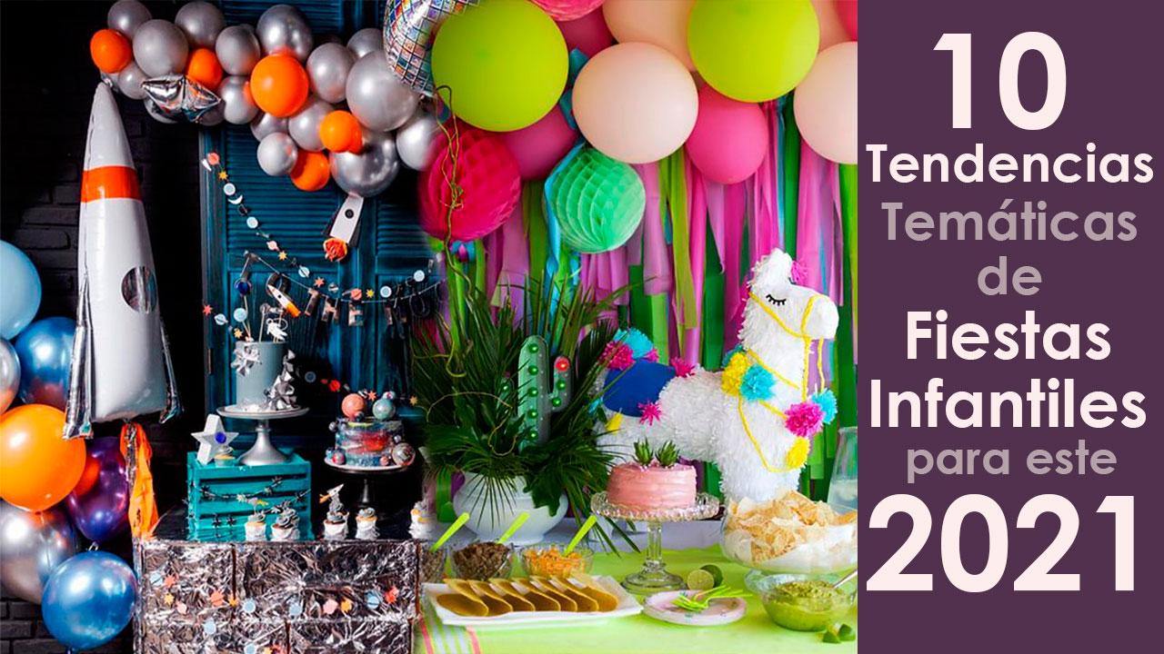 10 Tendencias Temáticas de Fiestas Infantiles para este 2021
