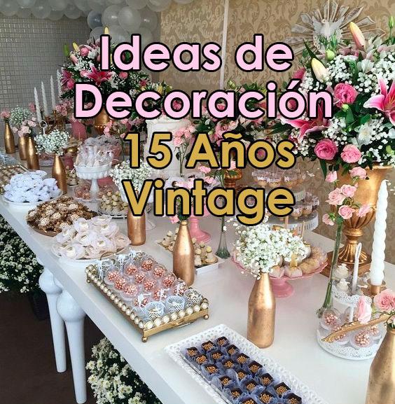 15 Años Decoración Vintage Decoracion Para Fiestas
