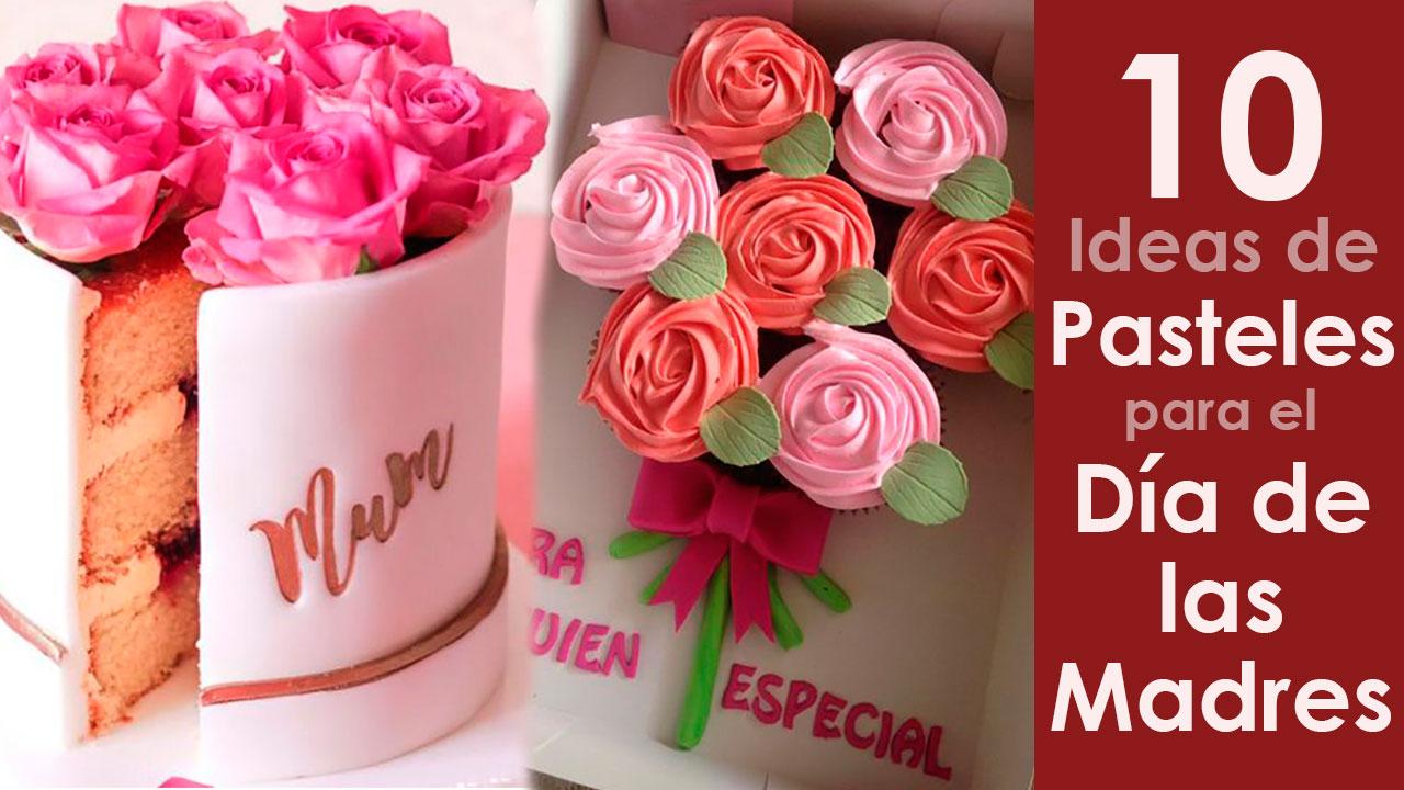 10 Ideas de Pasteles para el Día de las Madres