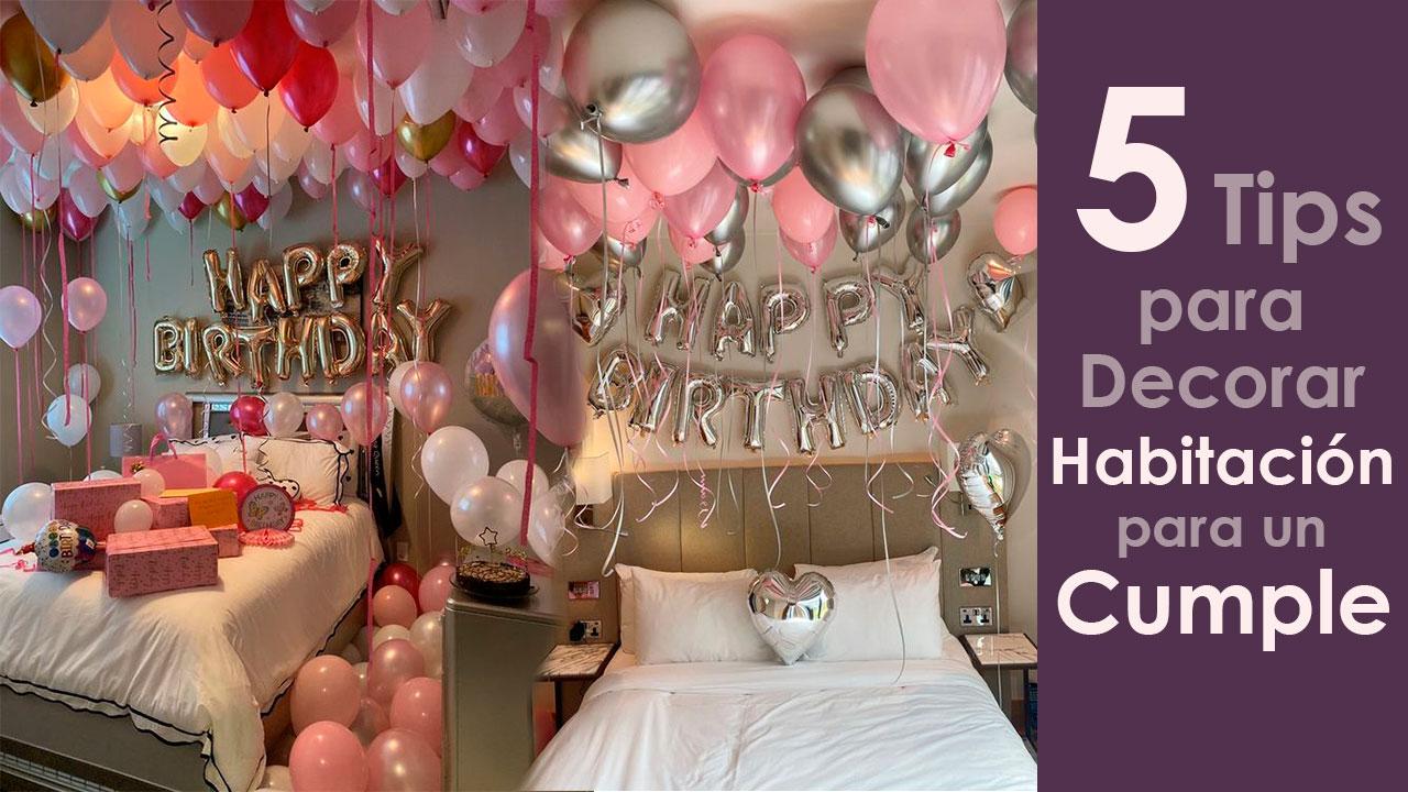 5 Tips para decorar tu habitación para un cumpleaños