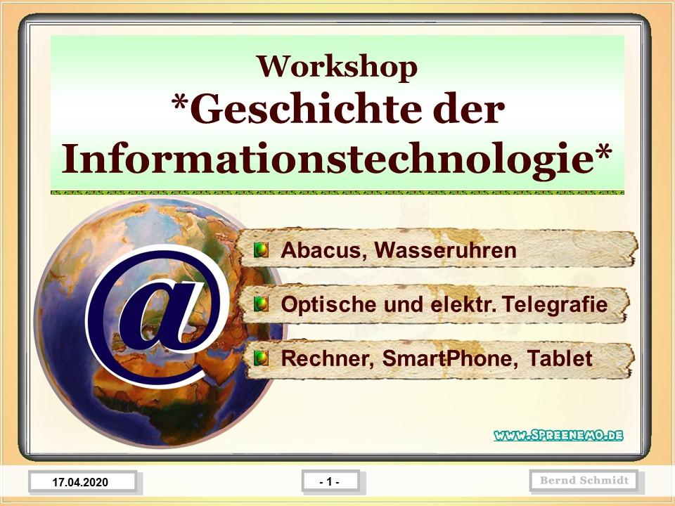 Geschichte der Informationstechnologie, Abacus, Wasseruhren, Optische und elektr. Telegrafie, Rechner, SmartPhone, Tablet