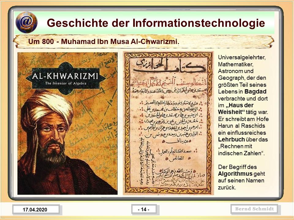 Um 800 - Muhamad Ibn Musa Al-Chwarizmi.