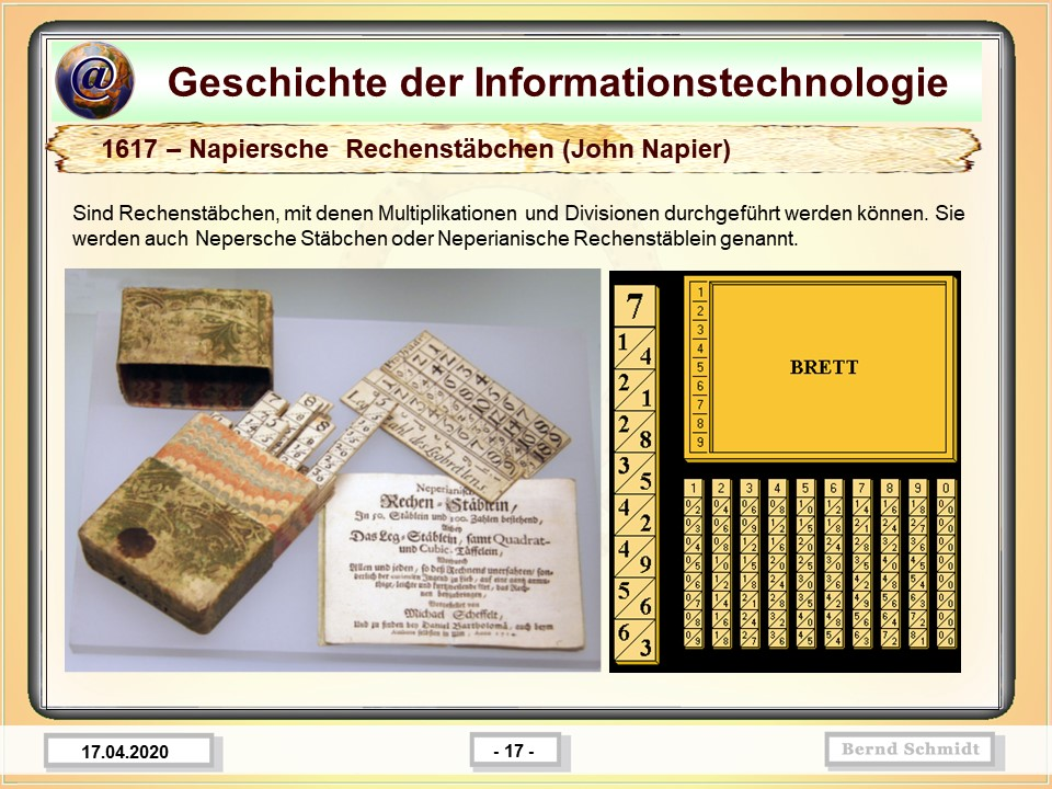1617 – Napiersche  Rechenstäbchen (John Napier)