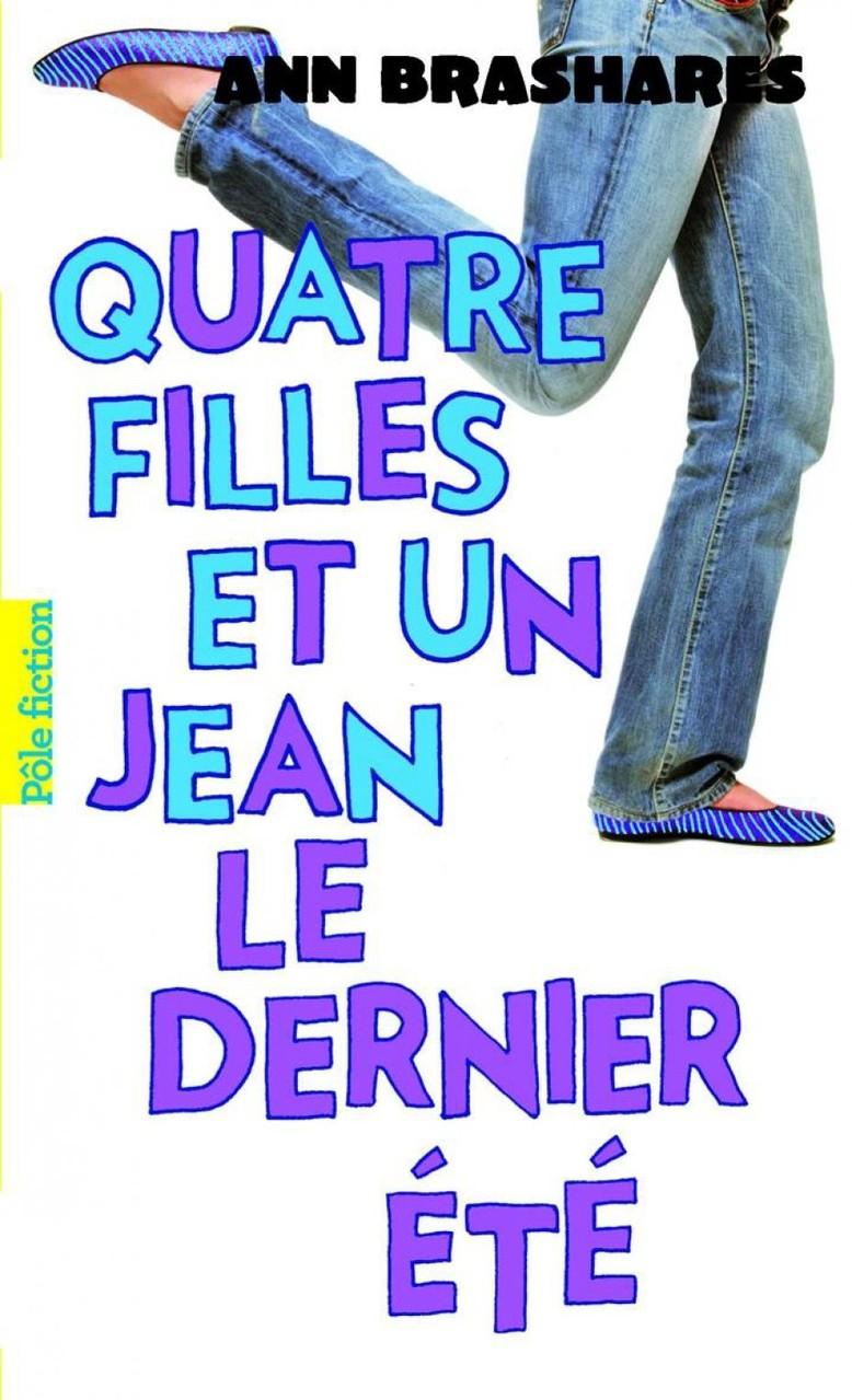 Quatre filles et un jean, tome 4, le dernier été, d'Ann Brashares.