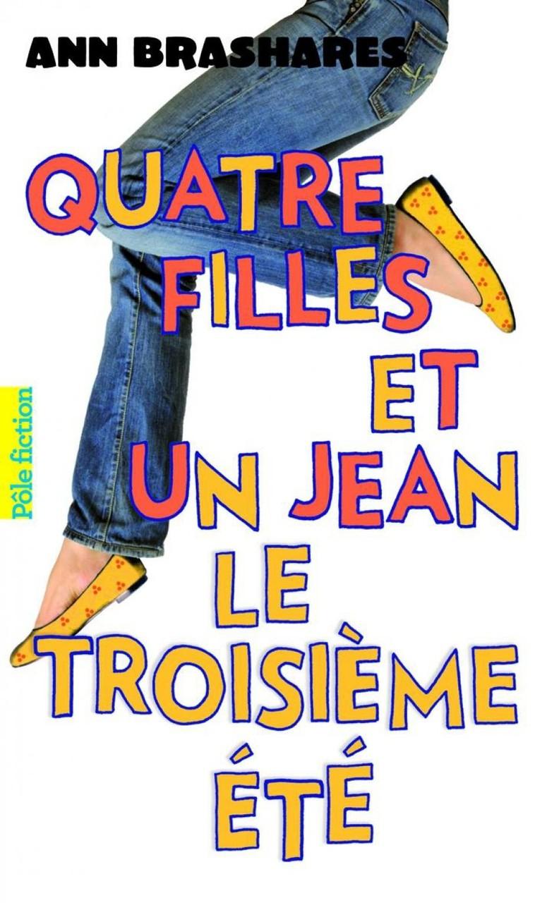 Quatre filles et un jean, tome 3, le troisième été, d'Ann Brashares.
