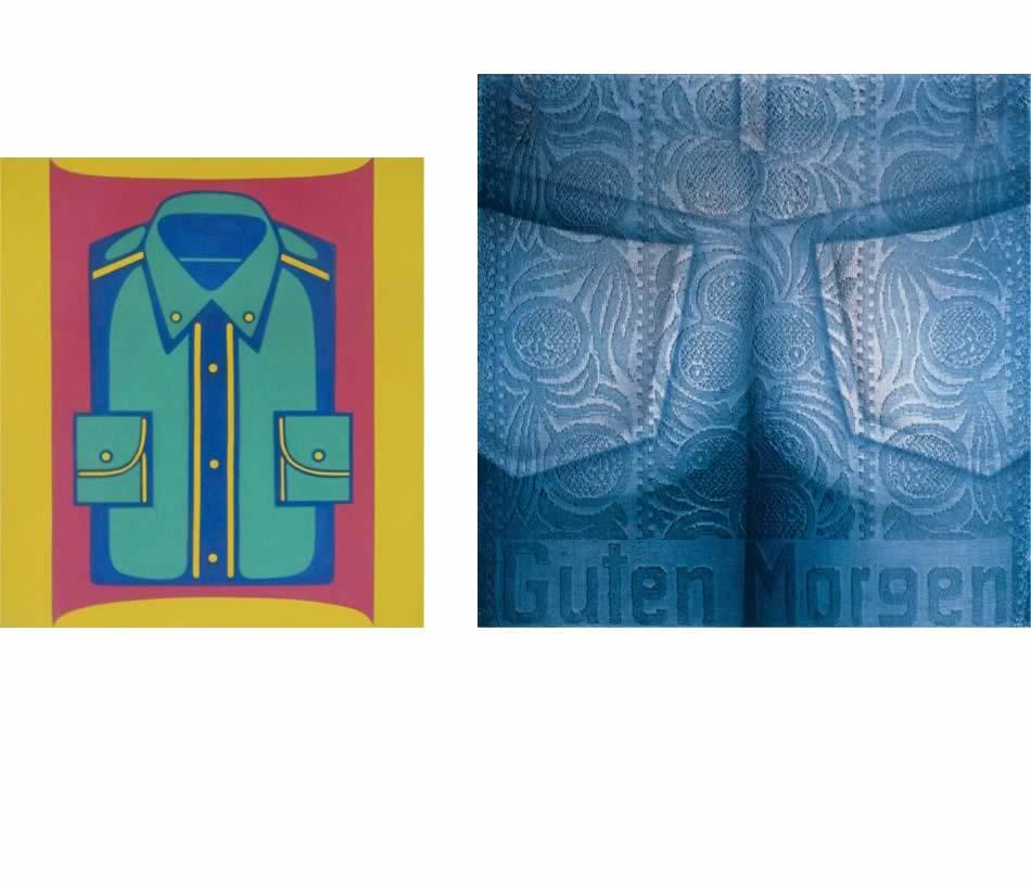 Grünes Hemd, Acryl auf Leinwand, 1967, 100 x 90 cm   |   Guten-Morgen-Jeans, Acryl auf Küchenhandtuch, 1969, 50 x 50 cm