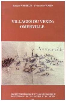 Villages du Vexin: Omerville-Roland Vasseur et Françoise Waro