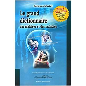 Le grand dictionnaire des malaises et maladies - Jacques Martel