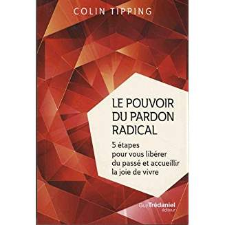 Le pouvoir du pardon radical - Colin Tipping