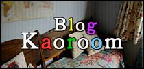 Kaoroom Blog