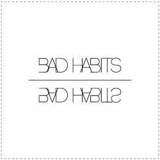Bad Habits - Eventreihe