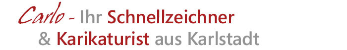 Carlo – Ihr Schnellzeichner & Karrikaturist aus Karlstadt