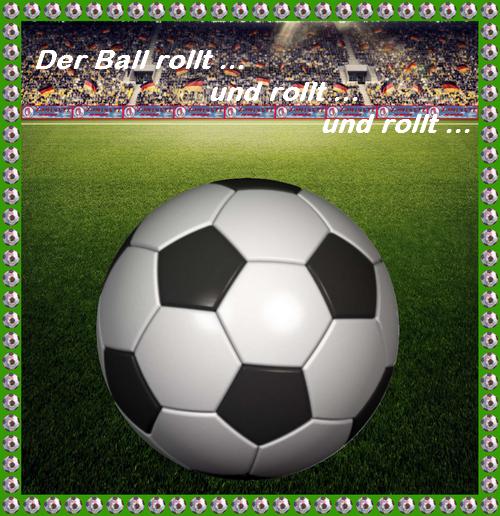 Der Ball rollt … und rollt … und rollt …