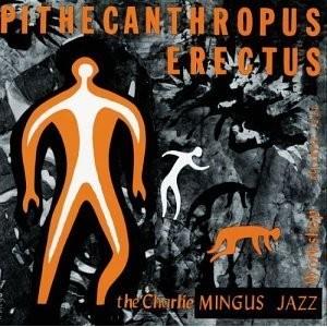 1956/1 - Pithecanthropus Erectus/Charles Mingus
