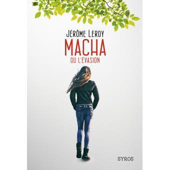 Macha ou l'évasion / Jérôme Leroy - Syros jeunesse - 16.95€