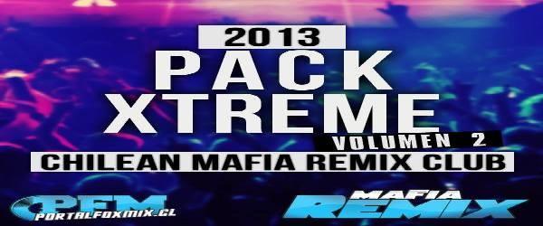 Pack Xtreme II Agosto Chilean Mafia Remix Club 2013