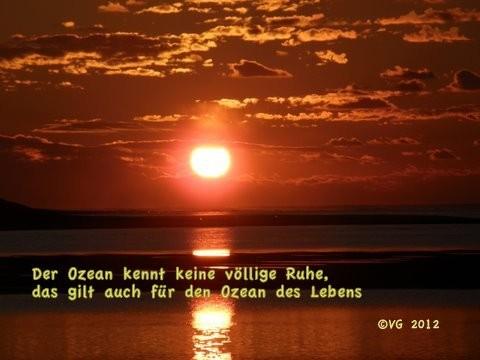 Der Ozean kennt keine völlige Ruhe, das gilt auch für den Ozean des Lebens.
