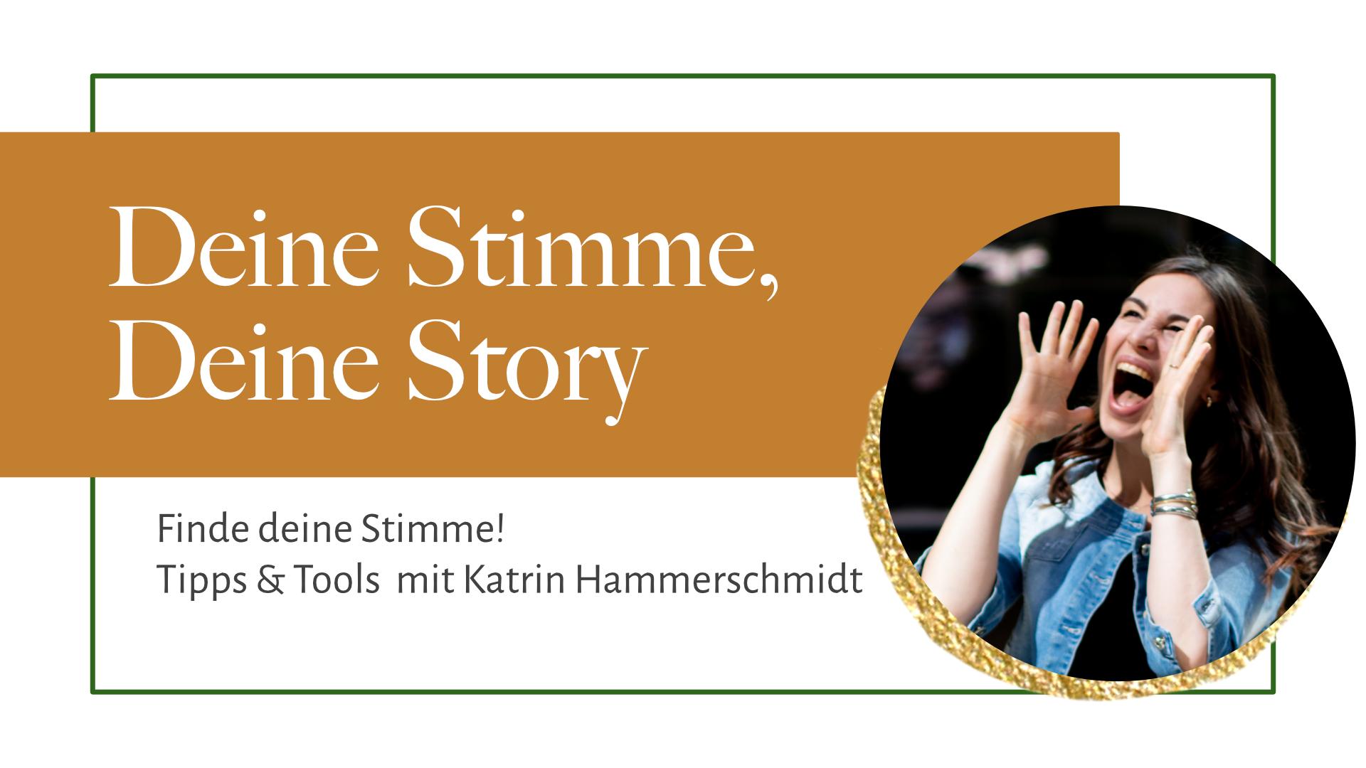 SPEAK UP! Deine Stimme, deine Story. Mit Katrin Hammerschmidt