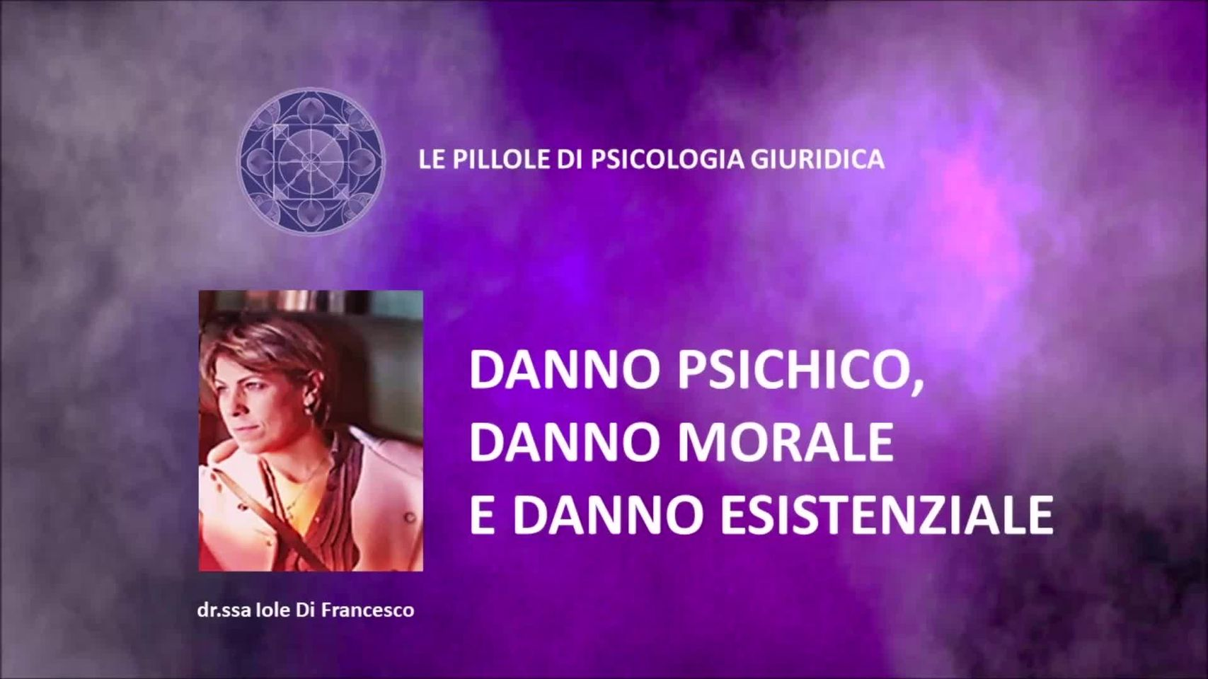 Danno Psichico, Danno Morale e Danno Esistenziale - dr.ssa IOLE DI FRANCESCO - Alchimie Giuridica