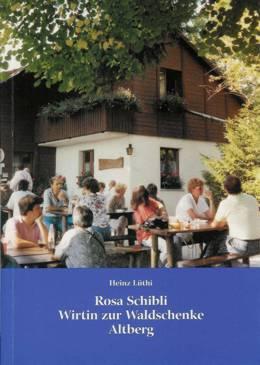 """Buchcover """"Rosa Schibli – Wirtin zur Waldschenke Altberg"""""""