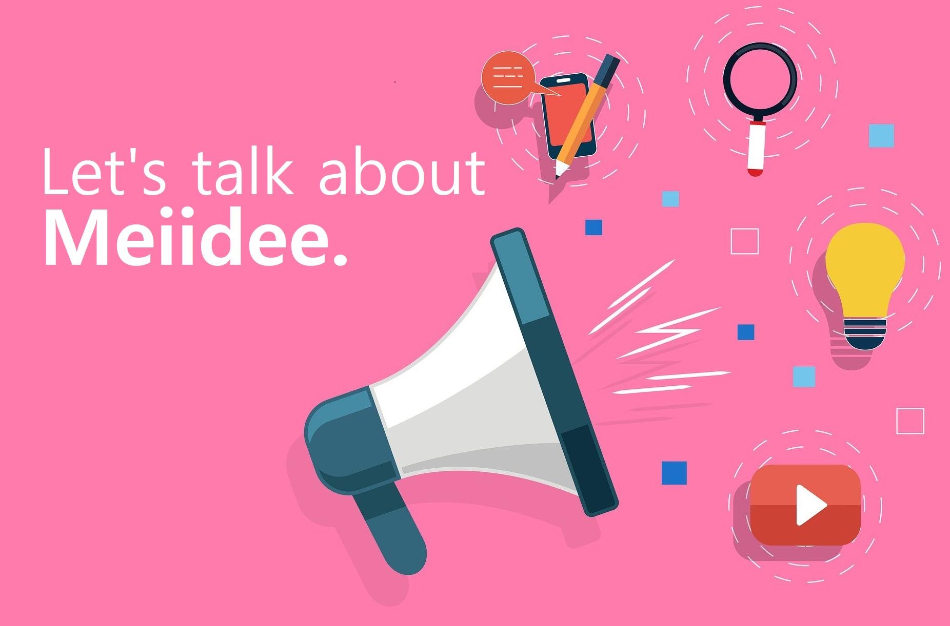 Let's talk about Meiidee! – seriöses, internes, ehrliches und witziges über Meiidee