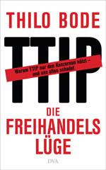 TTIP: Die Freihendelslüge
