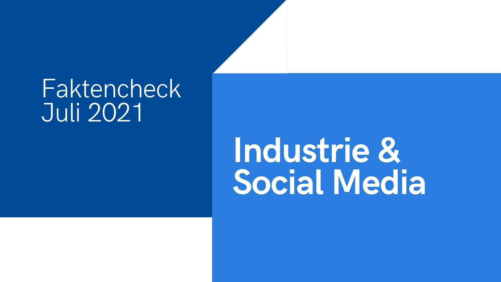 Faktencheck Juli 2021 - wie digital ist der Auftritt von Industrieunternehmen